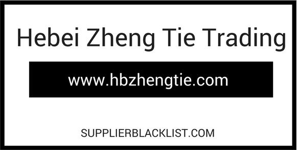 Hebei Zheng Tie Trading Supplier Blacklist