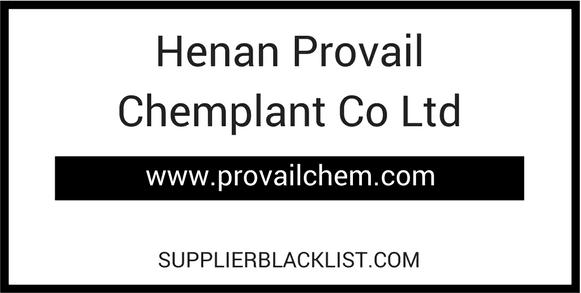 Henan Provail Chemplant Co Ltd Supplier Blacklist