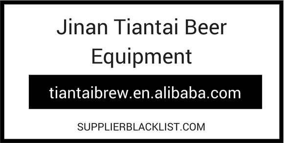 Jinan Tiantai Beer Equipment Supplier Blacklist