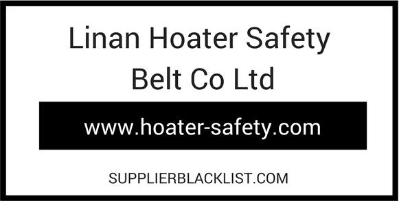 Linan Hoater Safety Belt Co Ltd Supplier Blacklist