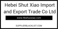Hebei Shut Xiao Import And Export Trade Co Ltd Supplier Blacklist