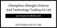 Zhengzhou Qiangjin Science And Technology Trading Co Ltd Supplier Blacklist