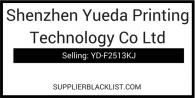 Shenzhen Yueda Printing Technology Co Ltd Scam