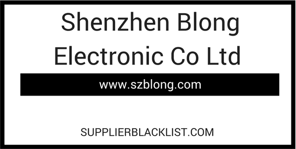 Shenzhen Blong Electronic Co Ltd Scam