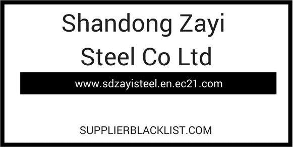 Shandong Zayi Steel Co Ltd