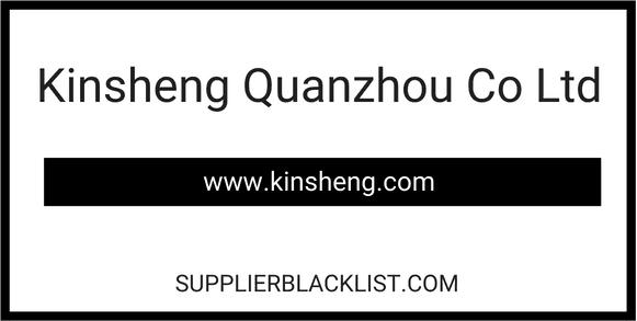 Kinsheng Quanzhou Co Ltd