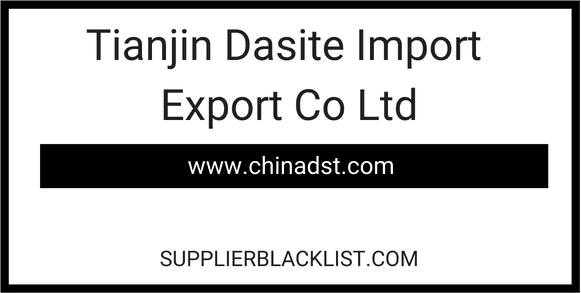 Tianjin Dasite Import Export Co Ltd
