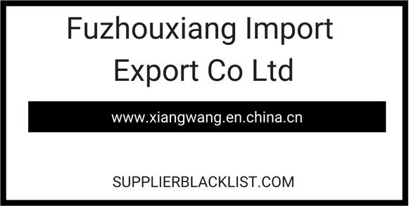 Fuzhouxiang Import Export Co Ltd