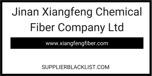 Jinan Xiangfeng Chemical Fiber Company Ltd in China