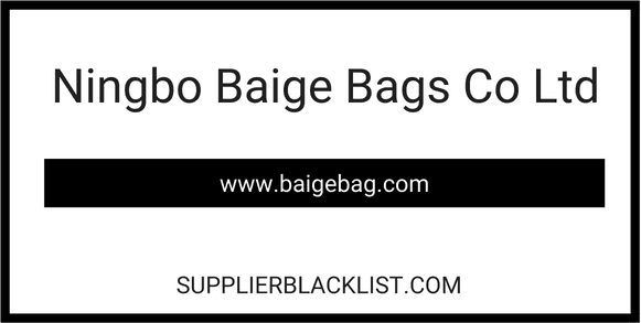 Ningbo Baige Bags Co Ltd