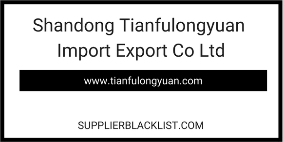 Shandong Tianfulongyuan Import Export Co Ltd