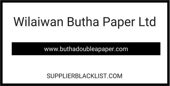 Wilaiwan Butha Paper Ltd