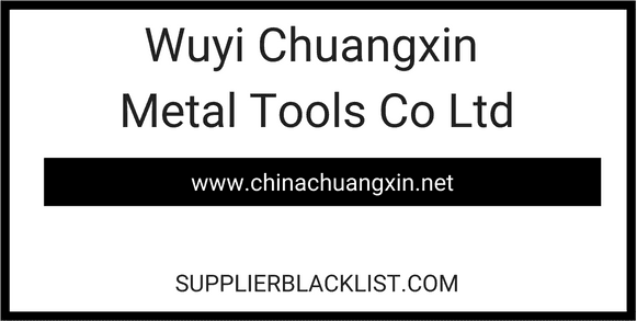 Wuyi Chuangxin Metal Tools Co Ltd in China