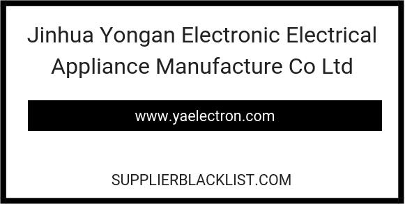 Jinhua Yongan Electronic Electrical Appliance Manufacture Co Ltd