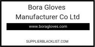 Bora Gloves Manufacturer Co Ltd