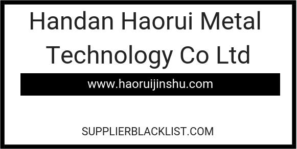 Handan Haorui Metal Technology Co Ltd