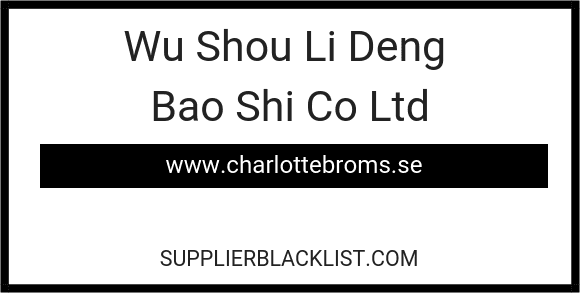 Wu Shou Li Deng Bao Shi Co Ltd