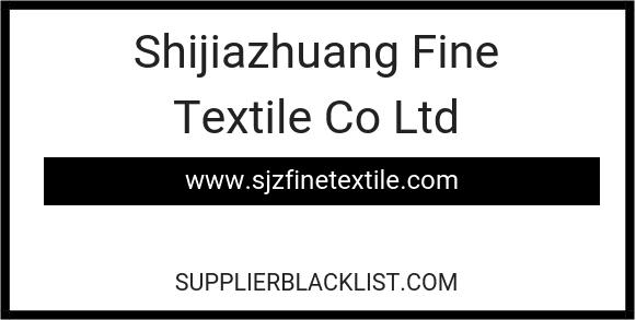 Shijiazhuang Fine Textile Co Ltd in Hebei
