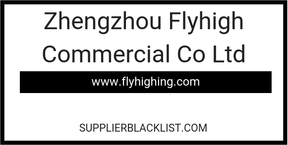Zhengzhou Flyhigh Commercial Co Ltd
