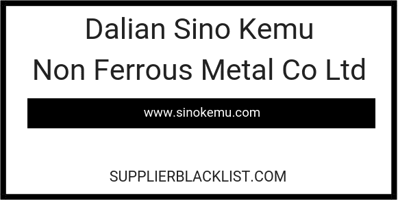 Dalian Sino Kemu Non Ferrous Metal Co Ltd