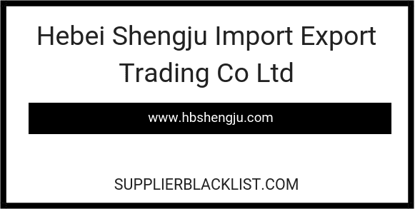 Hebei Shengju Import Export Trading Co Ltd