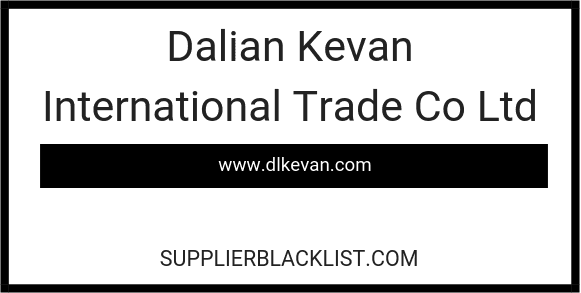 Dalian Kevan International Trade Co Ltd