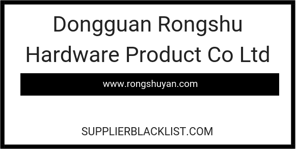 Dongguan Rongshu Hardware Product Co Ltd