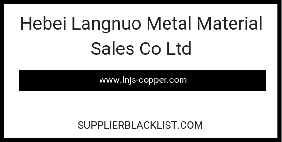 Hebei Langnuo Metal Material Sales Co Ltd in China