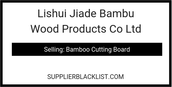 Lishui Jiade Bambu Wood Products Co Ltd