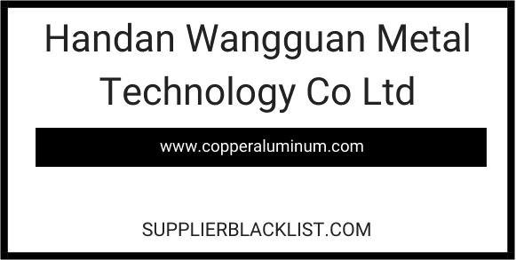 Handan Wangguan Metal Technology Co Ltd in China
