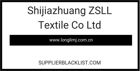 Shijiazhuang ZSLL Textile Co Ltd