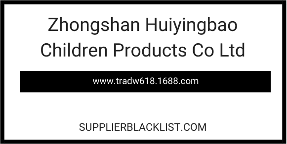 Zhongshan Huiyingbao Children Products Co Ltd