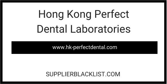 Hong Kong Perfect Dental Laboratories