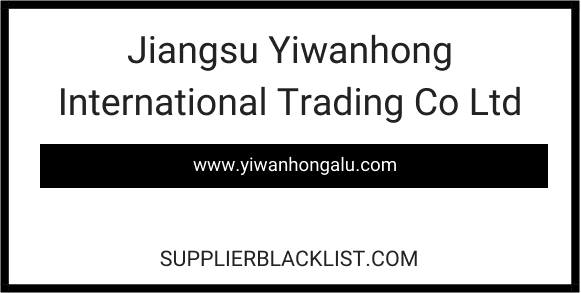 Jiangsu Yiwanhong International Trading Co Ltd