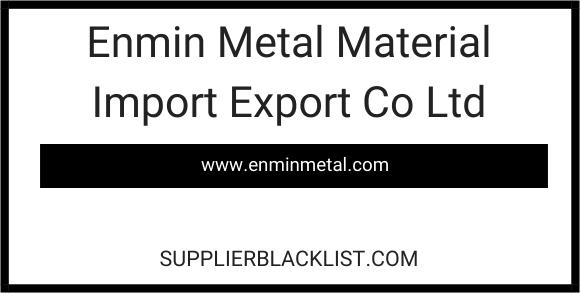 Enmin Metal Material Import Export Co Ltd