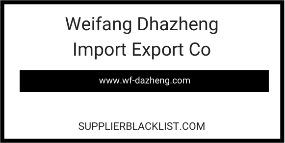 Weifang Dhazheng Import Export Co