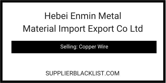 Hebei Enmin Metal Material Import Export Co Ltd