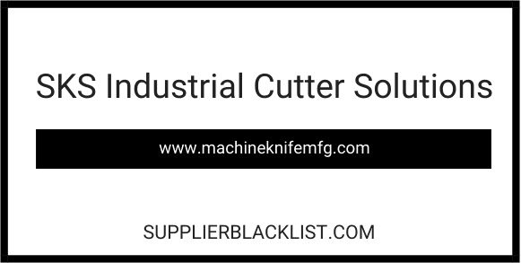SKS Industrial Cutter Solutions