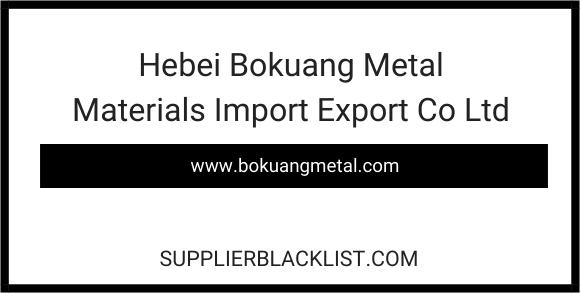Hebei Bokuang Metal Materials Import Export Co Ltd