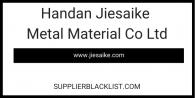 Handan Jiesaike Metal Material Co Ltd