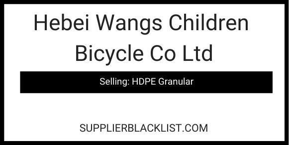 Hebei Wangs Children Bicycle Co Ltd HPDE Granular