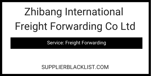 Zhibang International Freight Forwarding Co Ltd