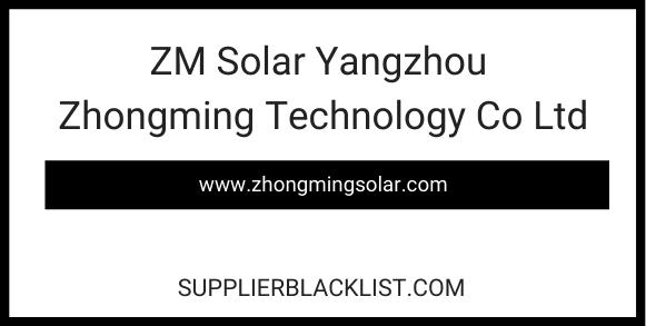 ZM Solar Yangzhou Zhongming Technology Co Ltd