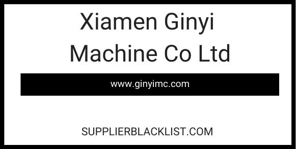 Xiamen Ginyi Machine Co Ltd