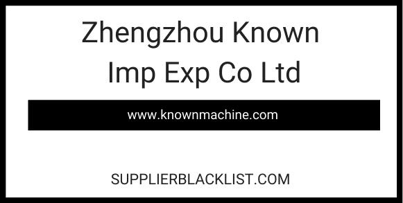 Zhengzhou Known Imp Exp Co Ltd