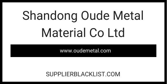 Shandong Oude Metal Material Co Ltd